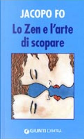 Lo zen e l'arte di scopare by Jacopo Fo
