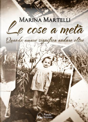 Le cose a metà by Marina Martelli