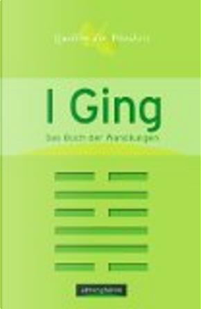 I Ging. Das Buch der Wandlungen. by Jean-Bernard Lasserre