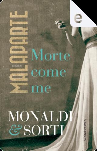Malaparte by Rita Monaldi, Francesco Sorti
