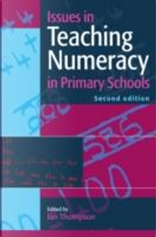 Issues in Teaching Numeracy in Primary Schools by Ian Thompson
