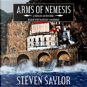 Arms of Nemesis by Steven Saylor