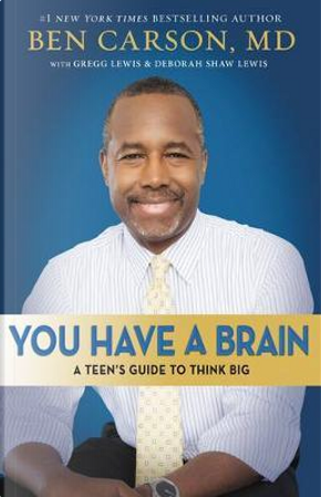 You Have A Brain by Carson Ben