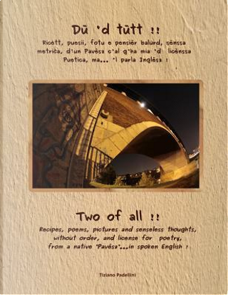 Du'd Tutt!! - Two of All! by Tiziano Padellini