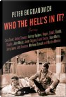 Who the Hell's in It? by Peter Bogdanovich