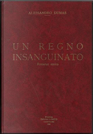 Un regno insanguinato by Alexandre Dumas