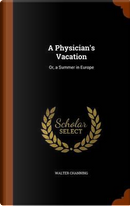 A Physician's Vacation by Walter Channing