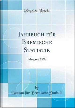Jahrbuch für Bremische Statistik by Bureau für Bremische Statistik