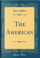 The American (Classic Reprint) by Mary Dillon
