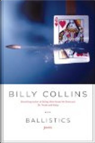 Ballistics by Billy Collins