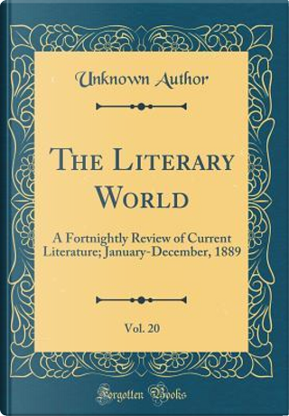 The Literary World, Vol. 20 by Author Unknown