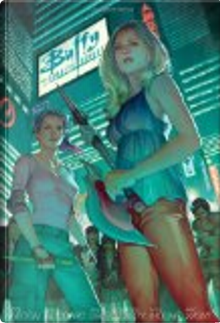 Buffy the Vampire Slayer Season 8 - Volume 2 by Drew Goddard, Eric Wight, Georges Jeanty, Jeph Loeb, Joss Whedon, Karl Moline