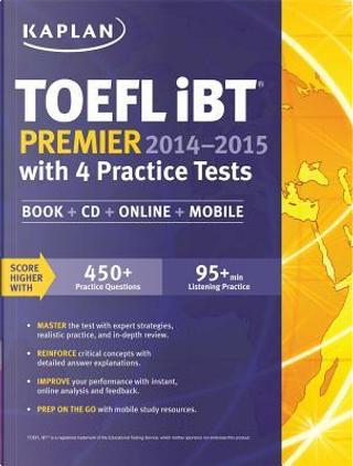 Kaplan TOEFL iBT Premier 2014-2015 by Inc. Kaplan
