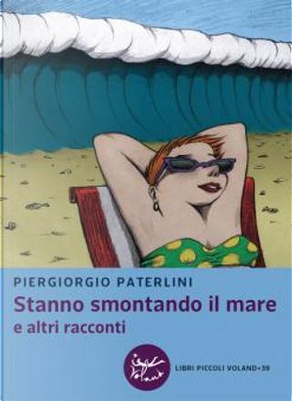Stanno smontando il mare by Piergiorgio Paterlini
