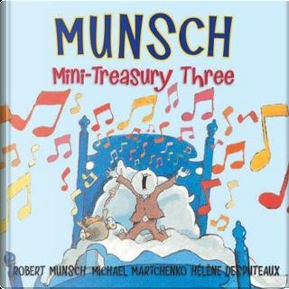 Munsch Mini-Treasury Three by Robert N. Munsch