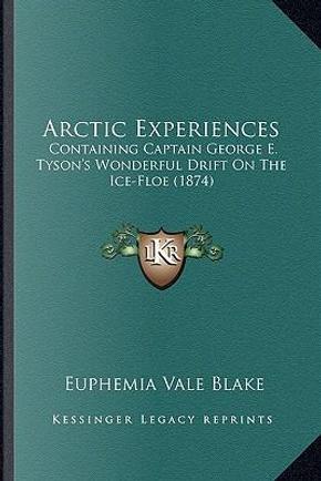 Arctic Experiences by Euphemia Vale Blake