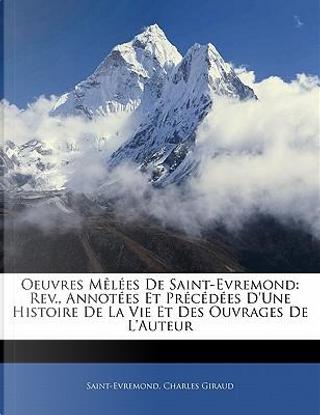 Oeuvres Mêlées De Saint-Evremond by Saint-Evremond
