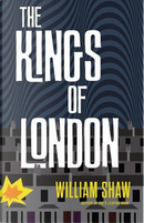 The Kings of London by William Shaw