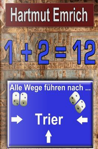 Alle Wege Führen Nach Trier by Hartmut Emrich