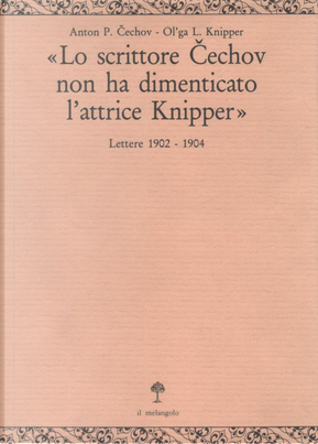 Lo scrittore Čechov non ha dimenticato l'attrice Knipper by Anton Pavlovič Čehov, Olga Leonardovna Knipper