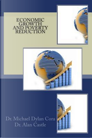 Economic Growth and Poverty Reduction by Michael Dylan Cora