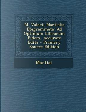 M. Valerii Martialis Epigrammata by Martial