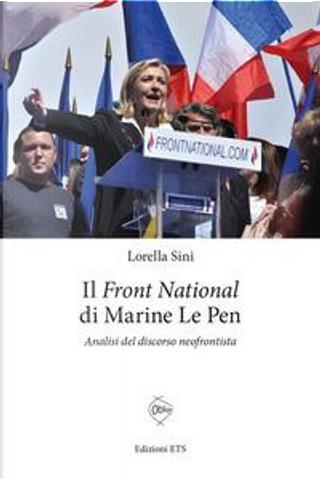 Le «Front National» di Marine Le Pen. Analisi del discorso neofrontista by Lorella Sini