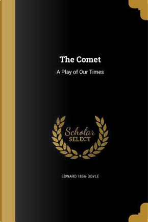 COMET by Edward 1854 Doyle