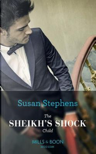 The Sheikh's Shock Child (One Night With Consequences, Book 42) by Susan stephens
