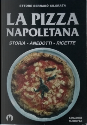 La pizza napoletana by Ettore Bernabò Silorata