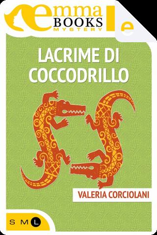 Lacrime di coccodrillo by Valeria Corciolani