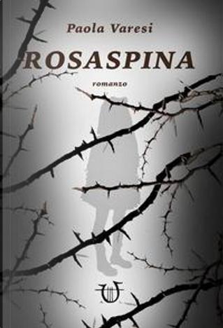 Rosaspina by Paola Varesi