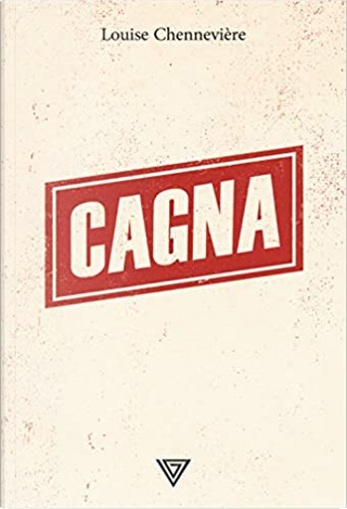 Cagna by Louise Chenneviere