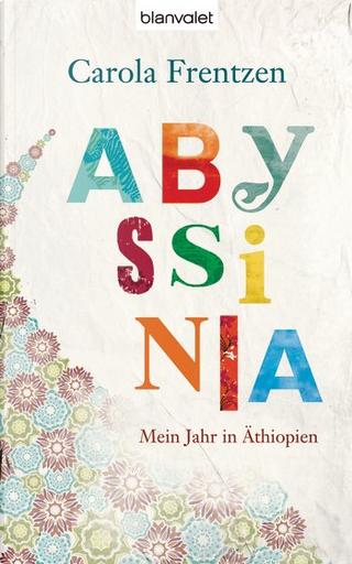 Abyssinia by Carola Frentzen