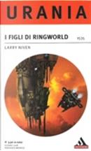 I figli di Ringworld by Larry Niven