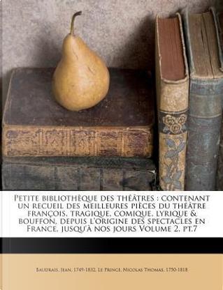 Petite Bibliotheque Des Theatres by Jean Baudrais