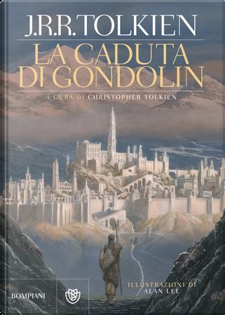 La caduta di Gondolin by J. R. R. Tolkien