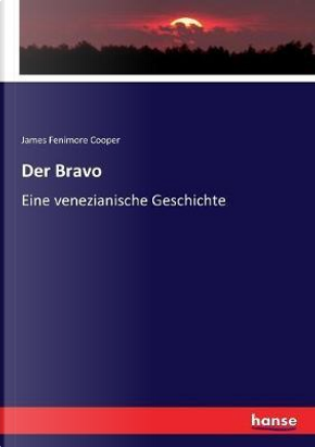 Der Bravo by James Fenimore Cooper Cooper
