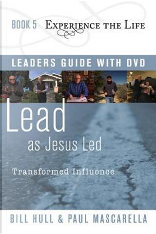 Lead as Jesus Led by Bill Hull