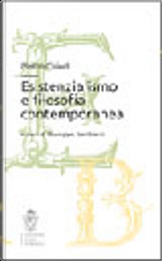 Esistenzialismo e filosofia contemporanea by Pietro Chiodi