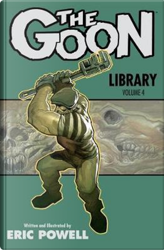The Goon Library 4 by Eric Powell
