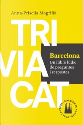 Triviacat: Barcelona by Anna-Priscila Magriñà
