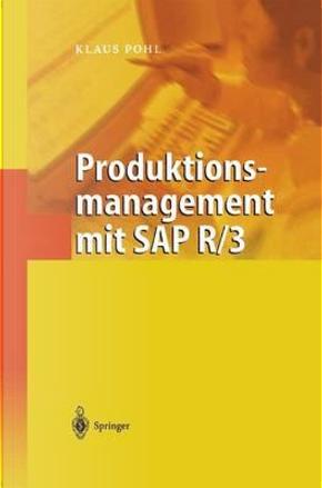 Produktionsmanagement Mit Sap R/3 by Klaus Pohl
