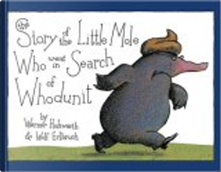 The Story of the Little Mole Who Went in Search of Whodunit Mini Edition by Werner Holzwarth, Wolf Erlbruch