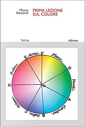 Prima lezione sul colore by Mauro Boscarol