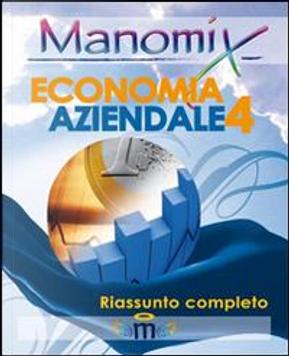 Manomix di economia aziendale. Riassunto completo by Aa.vv.