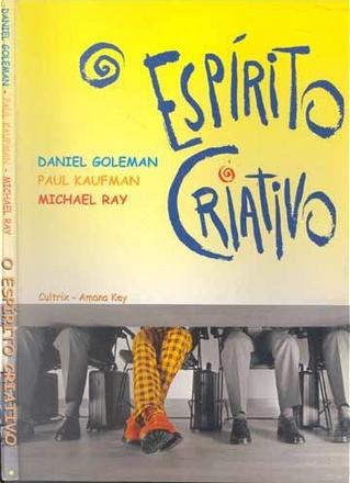 O Espírito Criativo by Daniel Goleman, Michael Ray, Paul Kaufman