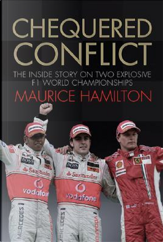 Chequered Conflict by Maurice Hamilton