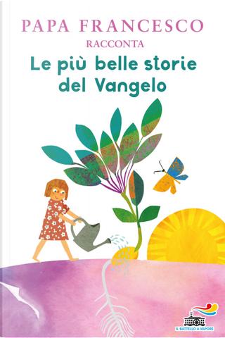 Le più belle storie del Vangelo raccontate da Papa Francesco by Papa Francesco