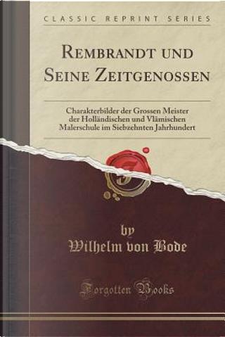 Rembrandt und Seine Zeitgenossen by Wilhelm von Bode